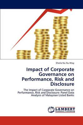 Impact of Corporate Governance on Performance, Risk and Disclosure (Paperback)