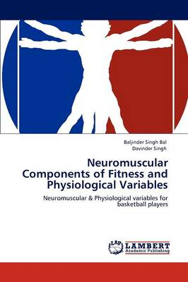 Neuromuscular Components of Fitness and Physiological Variables (Paperback)
