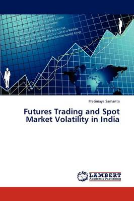 Futures Trading and Spot Market Volatility in India (Paperback)