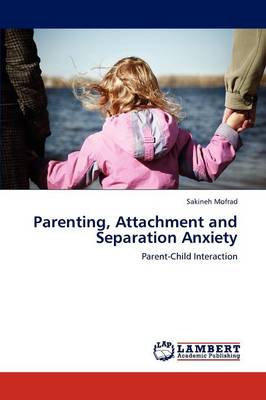 Parenting, Attachment and Separation Anxiety (Paperback)
