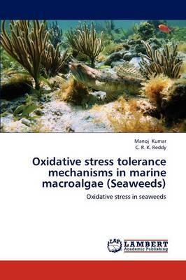 Oxidative Stress Tolerance Mechanisms in Marine Macroalgae (Seaweeds) (Paperback)