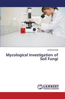 Mycological Investigation of Soil Fungi (Paperback)