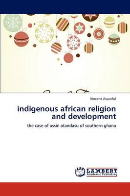 Indigenous African Religion and Development (Paperback)