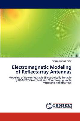 Electromagnetic Modeling of Reflectarray Antennas (Paperback)