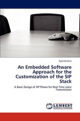 An Embedded Software Approach for the Customization of the Sip Stack (Paperback)