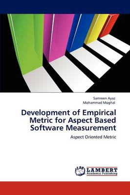 Development of Empirical Metric for Aspect Based Software Measurement (Paperback)