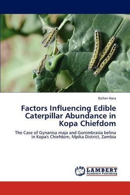 Factors Influencing Edible Caterpillar Abundance in Kopa Chiefdom (Paperback)