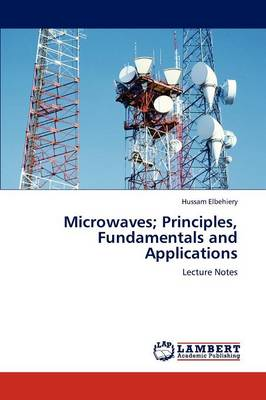 Microwaves; Principles, Fundamentals and Applications (Paperback)
