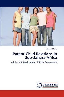Parent-Child Relations in Sub-Sahara Africa (Paperback)