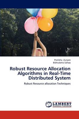 Robust Resource Allocation Algorithms in Real-Time Distributed System (Paperback)