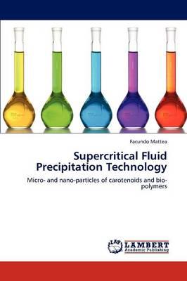 Supercritical Fluid Precipitation Technology (Paperback)