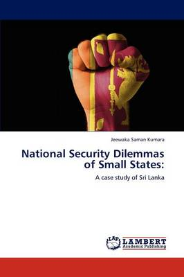 National Security Dilemmas of Small States (Paperback)