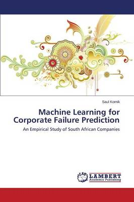 Machine Learning for Corporate Failure Prediction (Paperback)