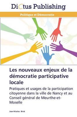 Les Nouveaux Enjeux de la D�mocratie Participative Locale - Omn.Dictus (Paperback)