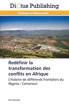 Redefinir La Transformation Des Conflits En Afrique - Omn.Dictus (Paperback)