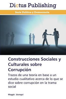 Construcciones Sociales y Culturales Sobre Corrupcion (Paperback)