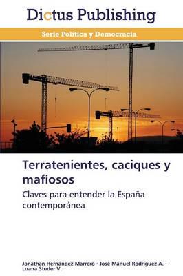 Terratenientes, Caciques y Mafiosos (Paperback)
