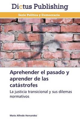 Aprehender El Pasado y Aprender de Las Catastrofes (Paperback)