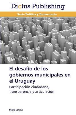 El Desafio de Los Gobiernos Municipales En El Uruguay (Paperback)