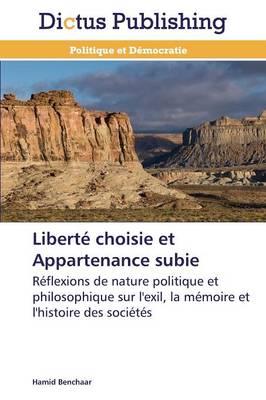 Libert� Choisie Et Appartenance Subie - Omn.Dictus (Paperback)