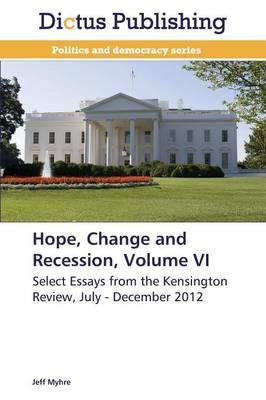 Hope, Change and Recession, Volume VI (Paperback)