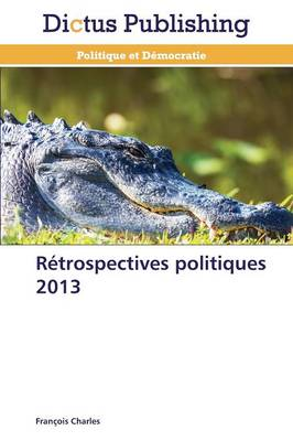 R�trospectives Politiques 2013 - Omn.Dictus (Paperback)