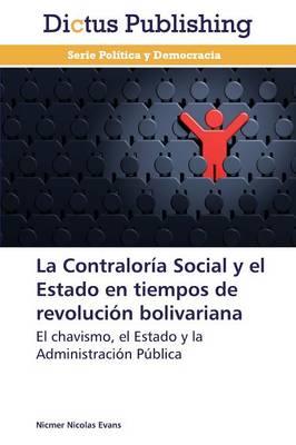 La Contraloria Social y El Estado En Tiempos de Revolucion Bolivariana (Paperback)