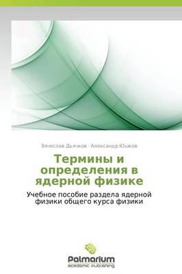 Terminy I Opredeleniya V Yadernoy Fizike (Paperback)