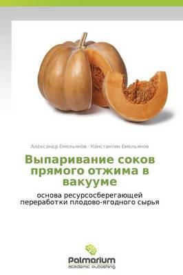 Vyparivanie Sokov Pryamogo Otzhima V Vakuume (Paperback)