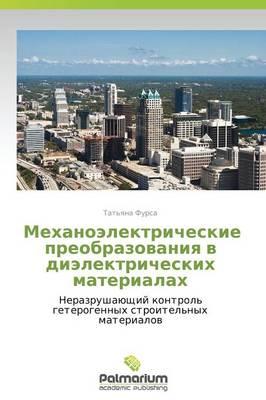 Mekhanoelektricheskie Preobrazovaniya V Dielektricheskikh Materialakh (Paperback)