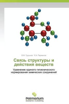 Svyaz' Struktury I Deystviya Veshchestv (Paperback)