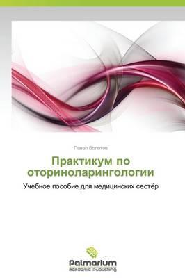 Praktikum Po Otorinolaringologii (Paperback)
