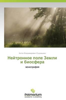 Neytronnoe Pole Zemli I Biosfera (Paperback)