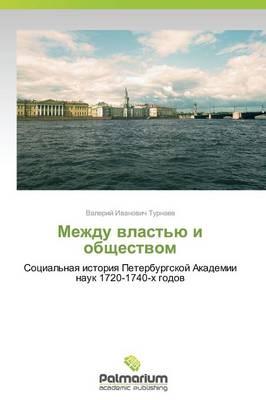 Mezhdu Vlast'yu I Obshchestvom (Paperback)