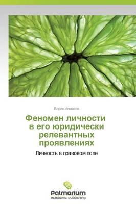Fenomen Lichnosti V Ego Yuridicheski Relevantnykh Proyavleniyakh (Paperback)