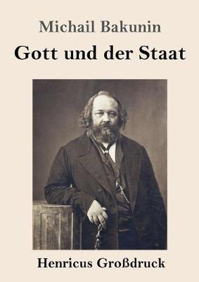 Gott und der Staat (Grossdruck) (Paperback)
