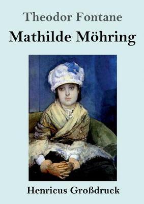Mathilde Moehring (Grossdruck) (Paperback)