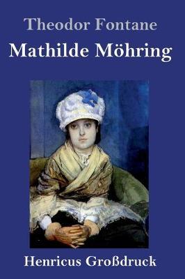 Mathilde Moehring (Grossdruck) (Hardback)