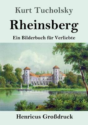 Rheinsberg (Grossdruck): Ein Bilderbuch fur Verliebte (Paperback)