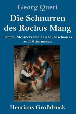 Die Schnurren des Rochus Mang (Grossdruck) (Hardback)