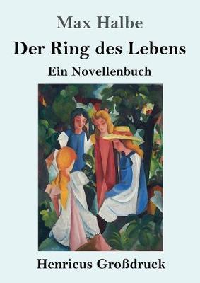Der Ring des Lebens (Grossdruck) (Paperback)