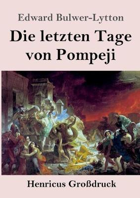 Die letzten Tage von Pompeji (Grossdruck) (Paperback)