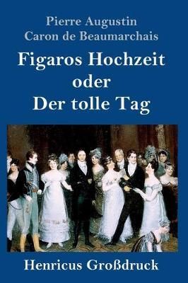 Figaros Hochzeit oder Der tolle Tag (Grossdruck) (Hardback)