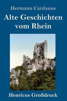 Alte Geschichten vom Rhein (Grossdruck) (Hardback)