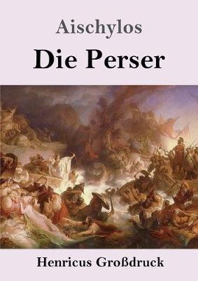 Die Perser (Grossdruck) (Paperback)