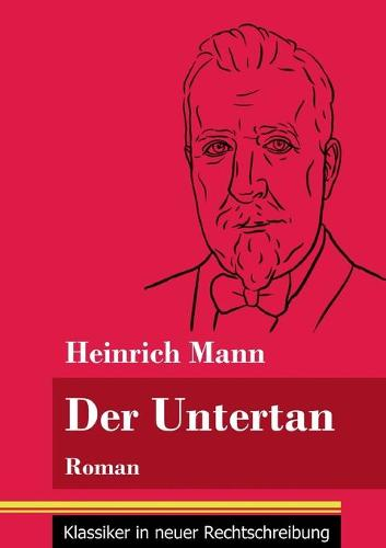 Der Untertan: Roman (Band 178, Klassiker in neuer Rechtschreibung) (Paperback)