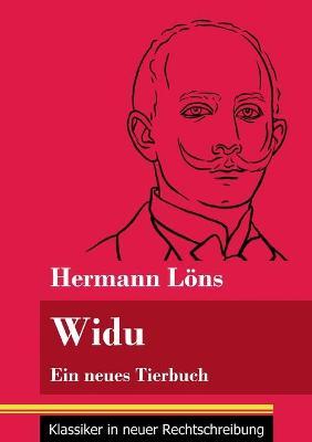 Widu: Ein neues Tierbuch (Band 131, Klassiker in neuer Rechtschreibung) (Paperback)