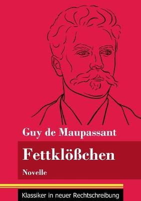 Fettkloesschen: Novelle (Band 142, Klassiker in neuer Rechtschreibung) (Paperback)