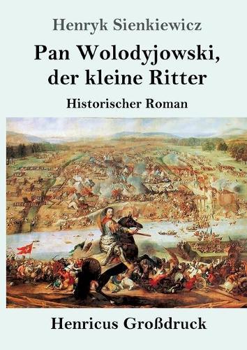 Pan Wolodyjowski, der kleine Ritter (Grossdruck): Historischer Roman (Paperback)
