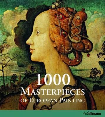 1000 Masterpieces of European Painting (Hardback)